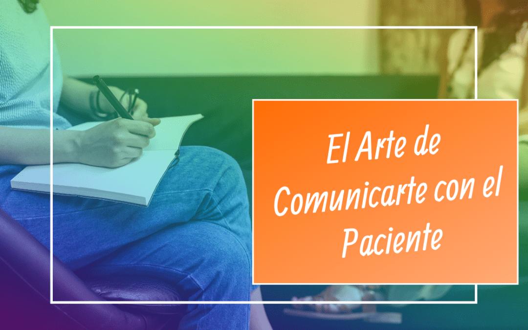 El Arte de Comunicarte con el Paciente