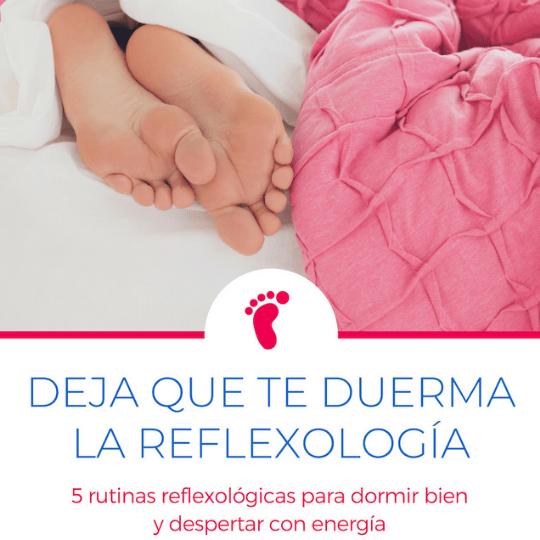 Deja que te duerma la Reflexología